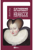 Catherine de Parthenay, une duchesse rebelle chez les Rohan