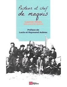 Pasteur et chef de maquis, Laurent Olivès, Juste parmi les Nations