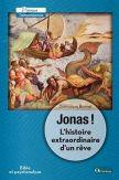 Jonas, l'histoire extraordinaire d'un rêve !