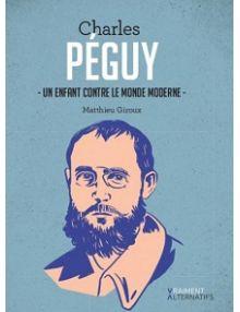 Charles Péguy, un enfant contre le monde moderne