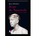 Jésus de Nazareth A la recherche de l'homme de Galilée