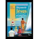 Découvrir Jésus au travers des Évangiles