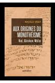 Aux origines du monothéisme Noé, Abraham, Moïse