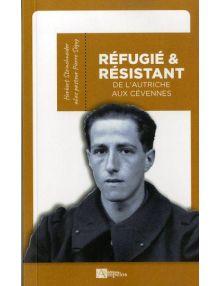Réfugié et résistant De l'Autriche au Cévennes