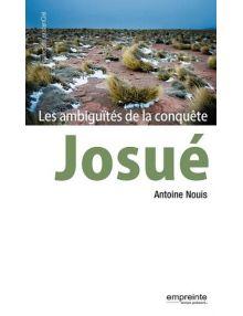 Josué Les ambiguités de la conquête