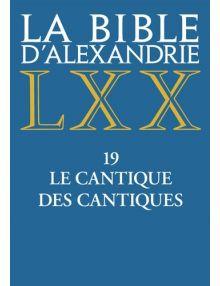 La Bible d'Alexandrie LXX Le Cantique des Cantiques