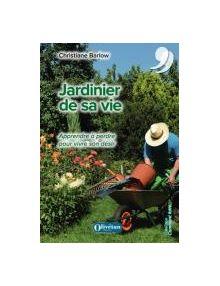 Jardinier de sa vie