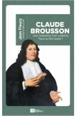 Claude Brousson, une résistance non violente