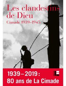 Les clandestins de Dieu, Cimade, 1939-1945