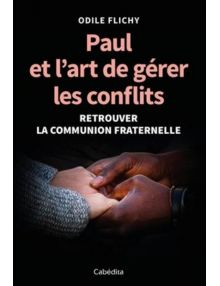 Paul et l'art de gérer les conflits, retrouver la communion fraternelle