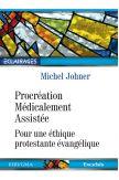 Procréation Médicalement Assistée, pour une éthique protestante évangélique