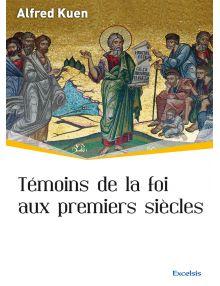 Témoins de la foi aux premiers siècles
