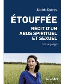 Etouffée, récit d'un abus spirituel et sexuel