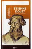 Etienne Dolet, humaniste insoumis