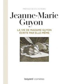 Jeanne- Marie Guyon, La vie de Madame Guyon écrite par elle-même