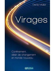 Virages, confinement, désir de changement et monde nouveau