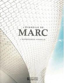 L'évangile de Marc, l'expérience visuelle