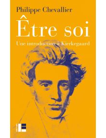 Etre soi, une introduction à Kierkegaard
