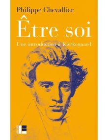 Etre soi, une introduction à Kierkegaard