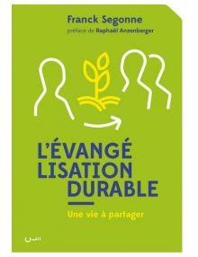 L'évangélisation durable, Une vie à partager
