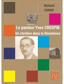 Le pasteur Yves Crespin, un chrétien dans la Résistance
