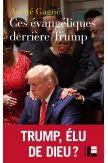 Ces évangéliques derrière Trump