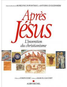 Après Jésus - L'invention du christianisme