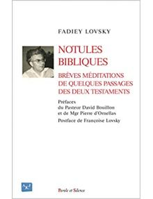 Notules bibliques - Brèves méditations de quelques passages des deux Testaments
