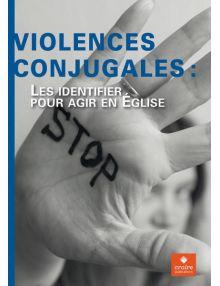 Violences conjugales Les identifier pour agir en Église - Cahiers de l'école pastorale - HS 21