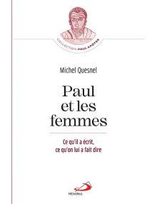 Paul et les femmes : ce qu'il a écrit, ce qu'on lui a fait dire