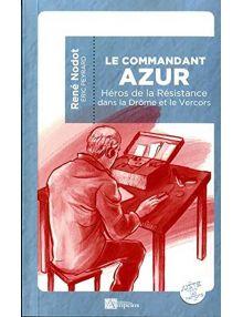Le commandant Azur : héros de la Résistance