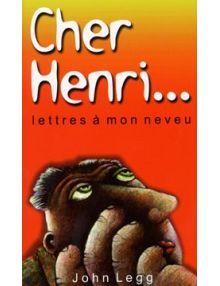 Cher Henri Lettres à mon neveu
