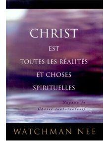 Christ est toutes les réalités et choses spirituelles