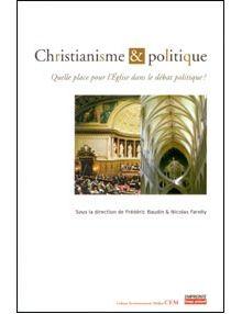 Christianisme et politique Quelle place pour l'Eglise dans le débat politique ?