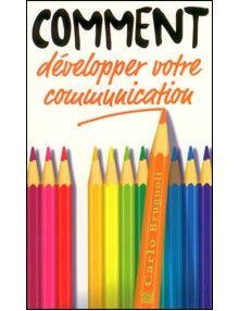 Comment développer votre communication