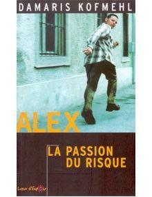 Alex la passion du risque
