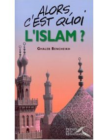 Alors, c'est quoi l'islam ?