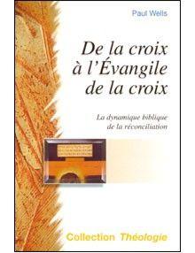 De la croix à l'Évangile de la croix : la dynamique biblique de la réconciliation