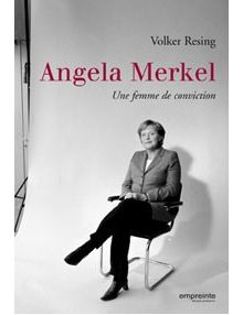 Angela Merkel Une femme de conviction