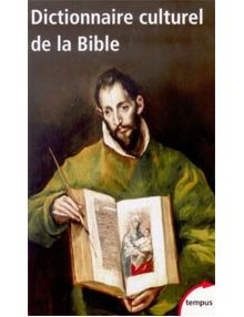 Dictionnaire culturel de la Bible