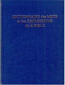 Dictionnaire des mots et des expressions de la Bible