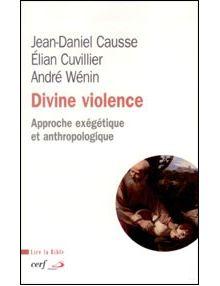 Divine violence - approche exégétique et anthropologique