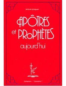 Apôtres et prophètes aujourd'hui