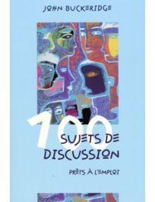 100 sujets de discussion prêts à l'emploi