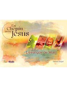 En chemin avec Jésus - l'évangile de Marc