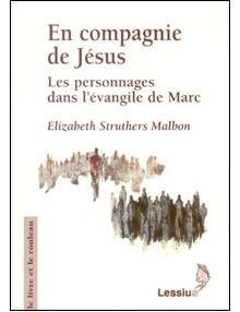 En compagnie de Jésus - Les personnages dans l'évangile de Marc