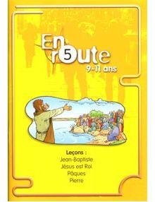 En route n°5 : Jean-Baptiste, Jésus est Roi, Pâques, Pierre