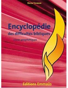 Encyclopédie des difficultés bibliques Vol 4 Livres prophétiques