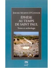 Ephèse au temps de Saint Paul textes et archéologie