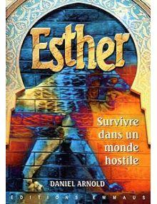 Esther, survivre dans un monde hostile